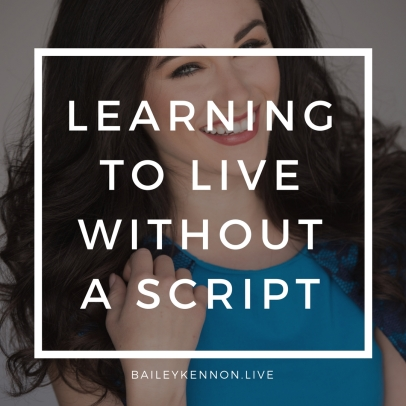 Learning to live withouta script.jpg